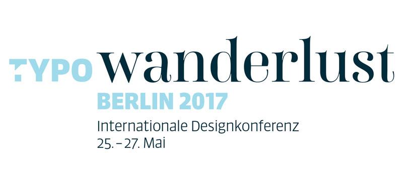 """Die TYPO Berlin 2017 hat """"wanderlust"""""""
