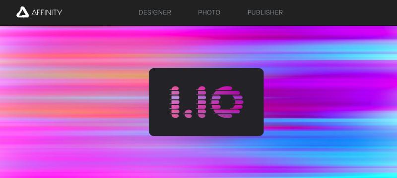 Affinity Photo, Designer und Publisher 1.10