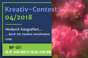 """Kreativ-Contest 04/18 """"Hindurch  ...  durch mit Vaseline verschmierte Linse"""""""